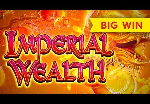 SURPRISE BIG WIN! Imperial Wealth Slot – ALL FEATURES, NICE!