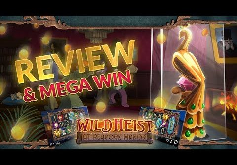 Wild Heist At Peacock Manor Slot Review (Thunderkick) and Mega Win