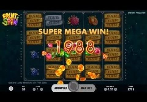 SUPER MEGA WIN On Fruit Spin Slot Machine from NetEnt