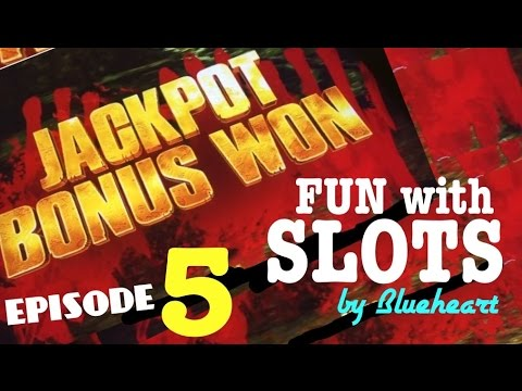 FUN with SLOTS by Blueheart EPISODE 5 BONUS/BIG WINS/PROGRESSIVE JACKPOT