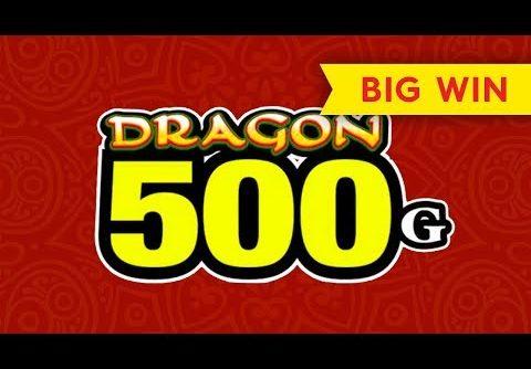 Dragon 500G Slot – BIG WIN BONUS!