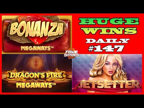 Bonanza [HUGE WIN], Dragon's Fire MEGAWAYS (MEGA WIN),Jetsetter (BIG WIN) DAILY #147