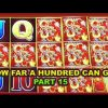 ** SUPER BIG WIN ** HOW FAR A HUNDRED CAN GO ** PART 15 ** SLOT LOVER **