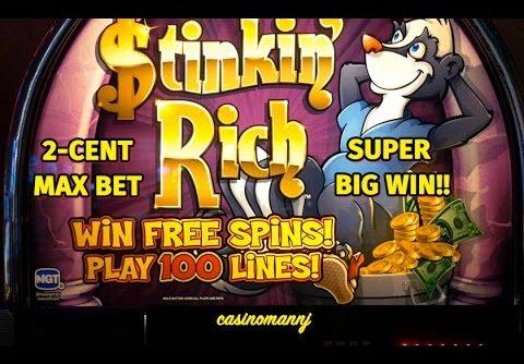Stinkin Rich Slot – 2cent- MAX BET – SUPER BIG WIN! – Slot Machine Bonus