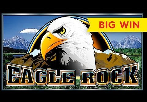 RETRIGGER FRENZY! Eagle Rock Slot – BIG WIN BONUS!
