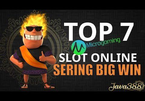 7 Games Judi Slot Online MicroGaming yang Paling Sering Big Win