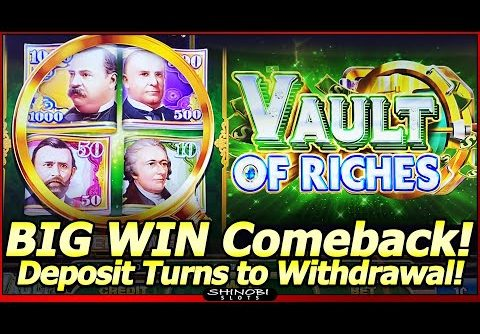 Vault of Riches Slot Machine – BIG WIN Comeback in NEW Slot!  Turn That Deposit Into a Withdrawal!