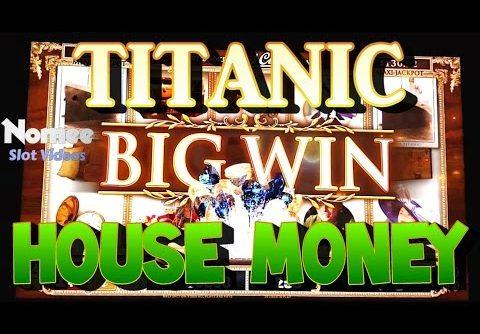 Titanic Slot Machine – Very Fun Hot Streak! Part 2 – House Money Big Win!!