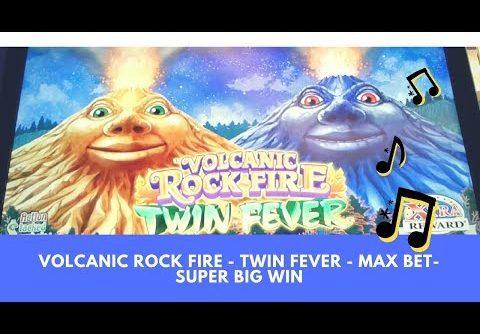 VOLCANIC ROCK FIRE * TWIN FEVER * MAX BET * SUPER BIG WIN – SunFlower Slots