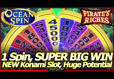 Ocean Spin Pirate's Riches Slot Machine – SUPER BIG WIN, 1st Spin in 1st Attempt in NEW Konami Slot!