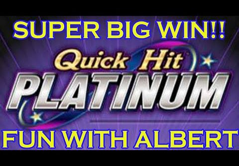 SUPER BIG WIN!! QUICK HIT FUN WITH ALBERT!!